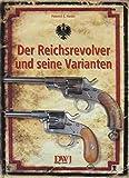 Der Reichsrevolver und seine Varianten