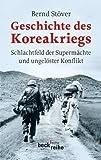 Geschichte des Koreakriegs: Schlachtfeld der Supermächte und ungelöster Konflikt (Beck'sche Reihe 6094)