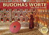 BUDDHAS WORTE - DER ROTE SCHIRM (Wandkalender 2022 DIN A4 quer)