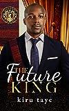 The Future King (Royal House of Saene Book 8) (English Edition)