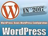 WordPress: Basic WordPress Configuration