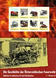 Die Geschichte der österreichischen Feuerwehr: Inklusive 8 exklusiven 55 Cent Briefmarken (Marken.Bücher / Bücher mit frankaturgültigen österreichischen Briefmarken)