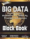 Big Data, Black Book: Covers Hadoop 2, MapReduce, Hive, YARN, Pig, R and Data Visualization (English Edition)