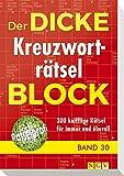 Der dicke Kreuzworträtsel-Block Band 30: 300 knifflige Rätsel für immer und üb