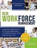 NEW WORKforce Management: Arbeitszeit und Personaleinsatzplanung human, wirtschaftlich und kundenorientiert gestalten