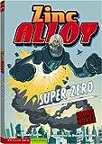 Super Zero: Zinc Alloy (Graphic Sparks, Zinc Alloy)