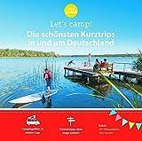 Let's Camp! Die schönsten Kurztrips in und um Deutschland