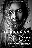 Fotografieren im Flow: 50 wertvolle Tipps für deine Entwicklung in der Portraitfotografie