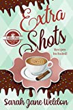 Extra Shots: A Culinary Coffee Shop Cozy Mystery (Coffee Shop Mysteries Book 2) (English Edition)