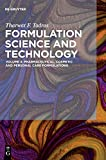 Pharmaceutical, Cosmetic and Personal Care Formulations (Tharwat F. Tadros: Formulation Science and Technology)