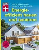 Energieeffizient bauen und sanieren: Alles zu Gebäudetechnik, Wärme, Strom und E-Mobilität