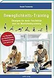 Beweglichkeits-Training: Übungen für mehr Flexibilität und zur Muskelentspannung (Trainingsreihe von Ronald Thomschke)