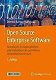 Open Source Enterprise Software: Grundlagen, Praxistauglichkeit und Marktübersicht quelloffener Unternehmenssoftw
