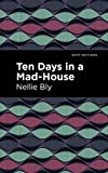 Ten Days in a Mad House (Mint Editions) (English Edition)