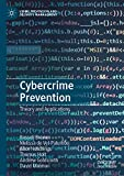 Cybercrime Prevention: Theory and Applications (Crime Prevention and Security Management) (English Edition)
