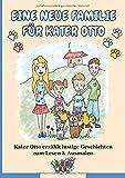 Eine neue Familie für Kater Otto: Kater Otto erzählt lustige Geschichten zum Lesen & Ausmalen