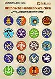 Historische Handwerkszeichen: 2. vollständig überarbeitete Auflag