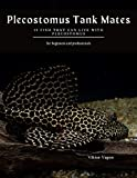 Plecostomus Tank Mates: 15 Fish that can Live with Plecostomus (English Edition)