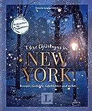 I love Christmas in New York - Coffeetable-Buch für Englisch-Fans: Weihnachten für #englishlovers (Weihnachten in New York)