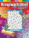 Kreuzworträtsel für Kinder ab 8 Jahren: Über 80 knifflige Rätsel