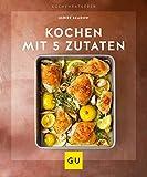 Kochen mit 5 Zutaten (GU KüchenRatgeber)