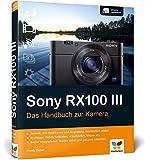 Sony RX100 III: Das Handbuch zur Kamera