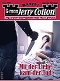 Jerry Cotton 3339 - Krimi-Serie: Mit der Liebe kam der Tod
