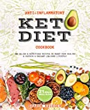 Anti-Inflammatory Keto Diet Cookbook: 200 Delish & Nutritious Recipes to Boost Your Healing & Sustain a Radiant Low-Carb Lifestyle (English Edition)