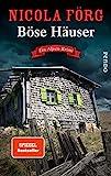 Böse Häuser (Alpen-Krimis 12): Ein Alp