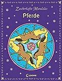 Zauberhafte Mandalas - Pferde: Ausmalbuch für Mädchen und Jungen ab 5 Jahre