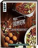 Neue Dönastie - Döner wie noch nie: Das Kochbuch für Döner, Bowls, Salate und Co. Mit Fleisch und zahlreichen vegetarischen und veg