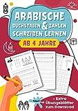 Arabische Buchstaben & Zahlen schreiben lernen: toller Lernspaß für Jungs und Mädchen ab 4 Jahren - Ideal als Einstieg für den ersten Kontakt mit dem arabischen Alphabet