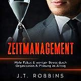 Zeitmanagement: mehr Fokus und weniger Stress durch Organisation & Planung im Alltag