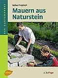 Mauern aus Naturstein (Der Gartenprofi)