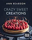 How to Cook That: Crazy Sweet Creations (English Edition)