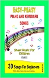 Easy-Peasy Piano And Keyboard Songs: Sheet Music For Children - Stage 2 - 30 Songs For Beginners (English Edition)