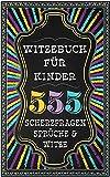 """Witzebuch Kinder ab 8: Das große """"Greatest Hits"""" Buch für Kinder mit über 555 lustigen Witzen, Sprüchen und Scherzfragen. Garantierter Lachspaß für das Kind und die ganze Familie."""