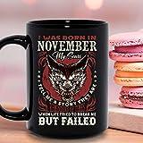 Ich wurde im November geboren Geburtstag Meine Narben erzählen mir eine Geschichte, die sie sind, als das Leben versuchte, mich zu brechen, aber scheiterte Wolf Keramikbecher Grafik Kaffeetassen Schwa