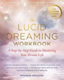 The Lucid Dreaming Workbook: A Step-by-Step Guide to Mastering Your Dream Life (English Edition)
