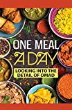 One Meal A Day: Looking Into The Detail Of OMAD: Carnivore Omad Diet (English Edition)