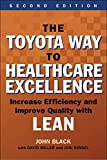 The Toyota Way to Healthcare Excellence: Increase Efficiency and Improve Quality with Lean, Second Edition (ACHE Management) (English Edition)