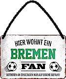 Blechschilder Hier wohnt EIN Bremen Fan/Offizieller Bremen Fan/Ich Bin Bremen Fan Deko Metallschild Schild Artikel Geschenk zum Geburtstag oder Weihnachten (Weiß (18x12))