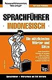Sprachführer Deutsch-Indonesisch und Mini-Wörterbuch mit 250 Wörtern (German Collection, Band 138)