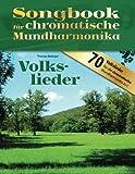 Songbuch für chromatische Mundharmonika: Volkslieder