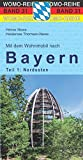 Mit dem Wohnmobil nach Bayern: Teil 1: Der Nordosten (Womo-Reihe, Band 31)