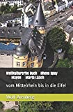 Weltkulturerbe Rhens Spay Mayen Maria Laach: vom Mittelrhein bis in die Eifel (Unesco Weltkulturerbe, Band 3)