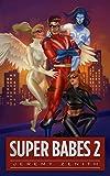 Super Babes 2: A Superhero LitRPG Adventure (Super Babes 2) (English Edition)