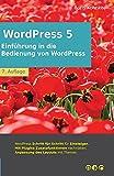 Einführung in die Bedienung von WordPress 5: 7. Auflage, Juni 2021