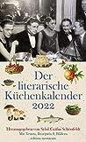 Der literarische Küchenkalender 2022: Mit Texten, Rezepten und B