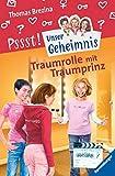 Traumrolle mit Traumprinz (Unser Geheimnis, Band 21)